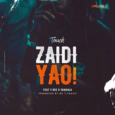 Mr T Touch Ft Y Dee X Chadala - Zaidi Yao