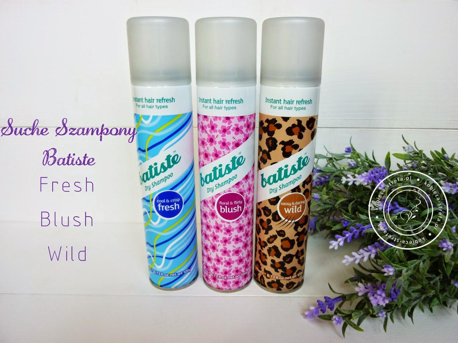 Suche szampony Batiste - wersja fresh, blush i wild - czyli którą lepiej kupić?
