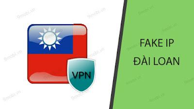 Hướng dẫn fake ip Đài loan trên điện thoại android, ios