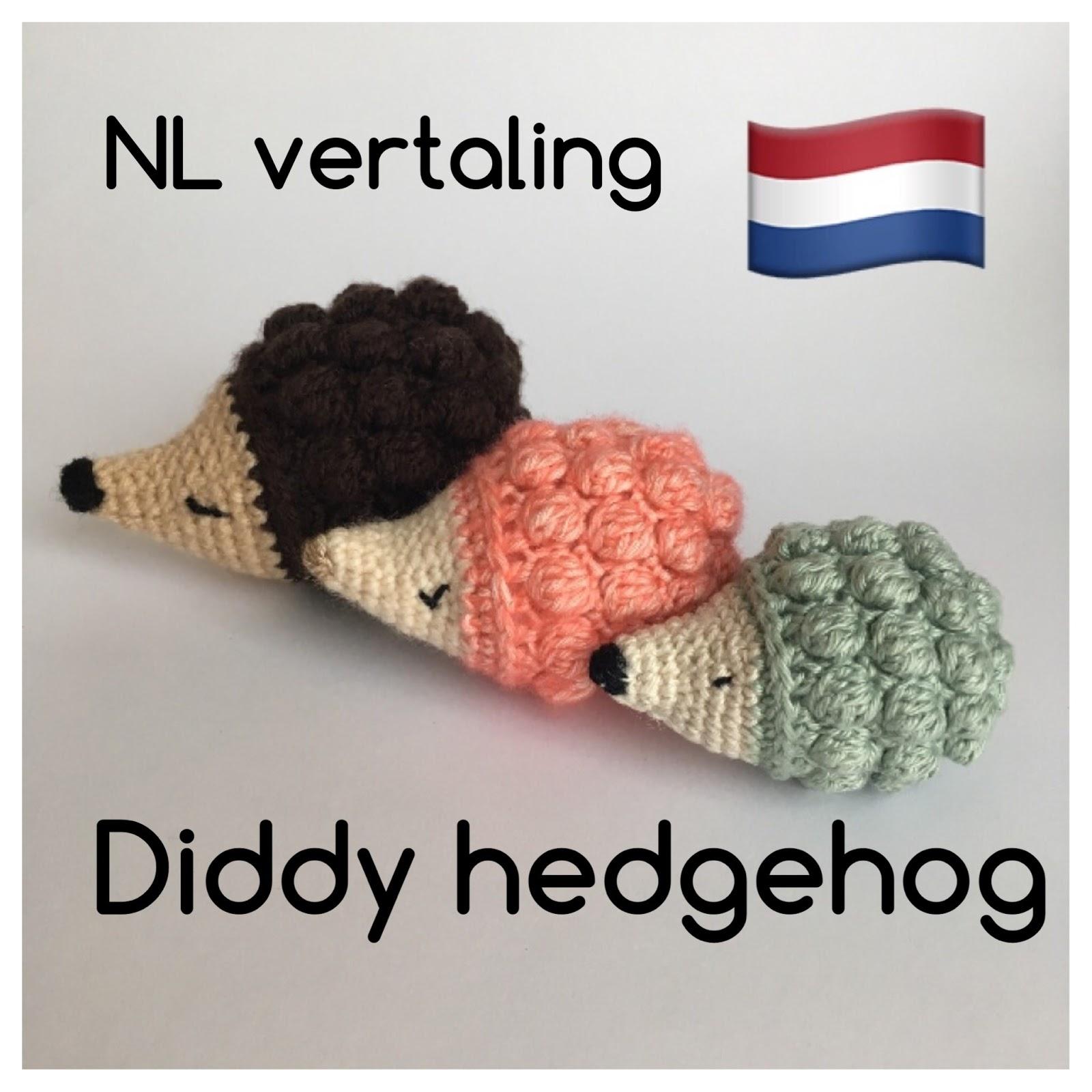 Handmade By E Egeltje Haken Diddy Hedgehog Nl Vertaling