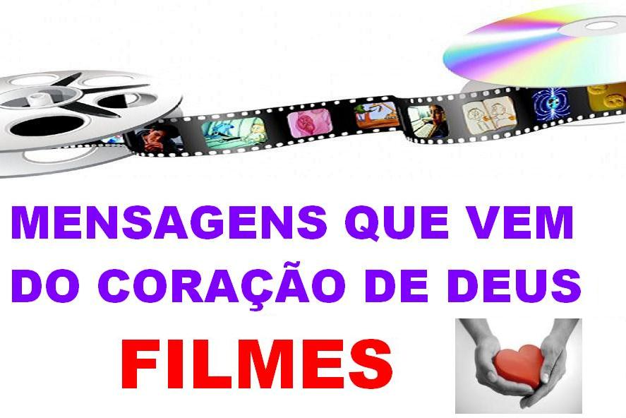 MENSAGENS QUE VEM DO CORAÇÃO DE DEUS FILMES