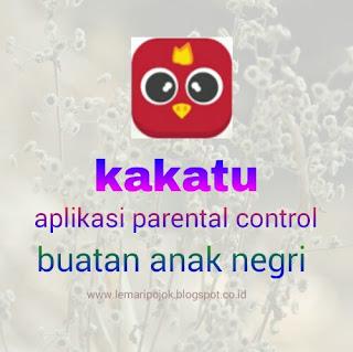 Kakatu, aplikasi parental control buatan anak negri