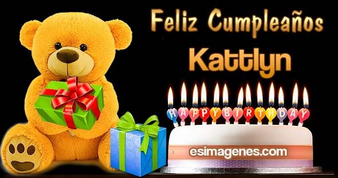Feliz Cumpleaños Kattlyn