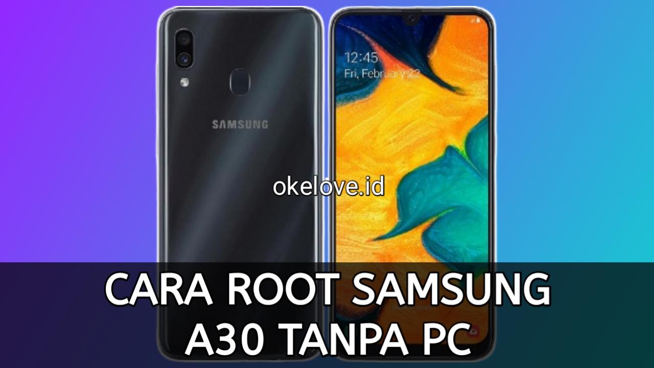Cara Root Samsung A30 Tanpa PC