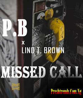 P.B feat Lino & Preshtrends - Missed Call