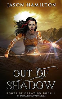 Out of Shadow - An epic YA fantasy adventure book promotion Jason Hamilton