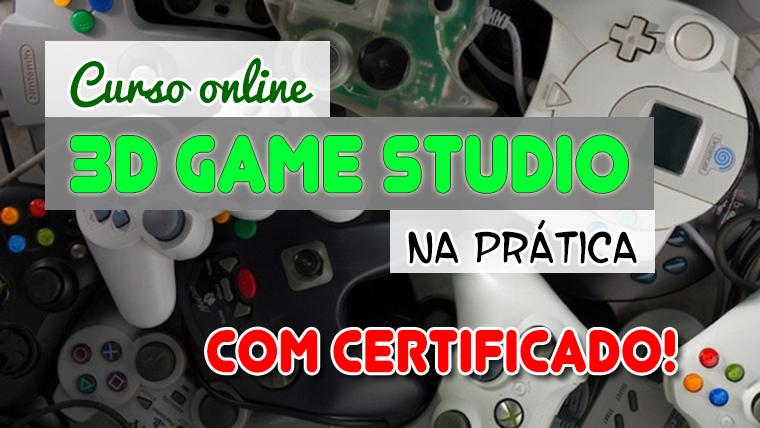 Curso 3D Game Studio totalmente online e com CERTIFICADO