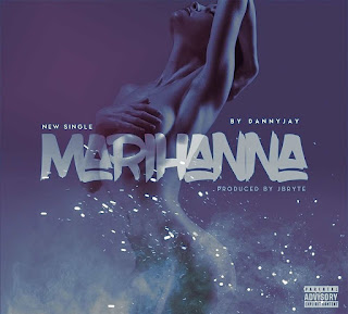 Audio | Danny J - Marihanna | Mp3 Download