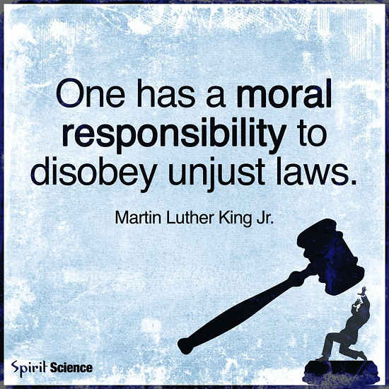 One Has Moral Responsibility To Disobey Unjust Laws 101 Quotes
