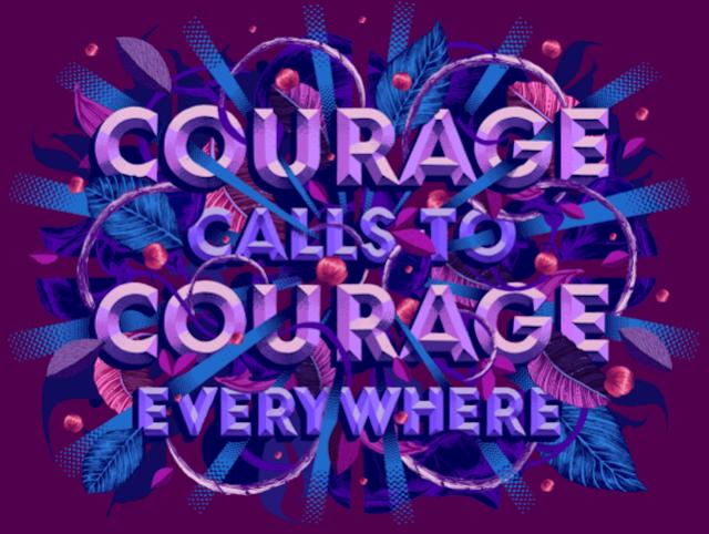 Keberanian menyeru keberanian di mana pun