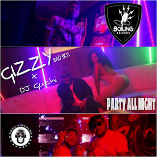 VIDEO: Gizzy Ft. Dj Guchi - Party All Night