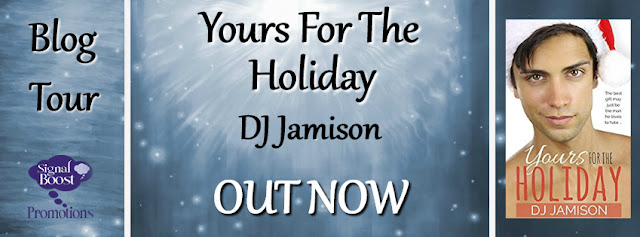 Blog Tour: Intro,Exclusive Excerpt & Giveaway -- DJ Jamison - Yours For The Holiday