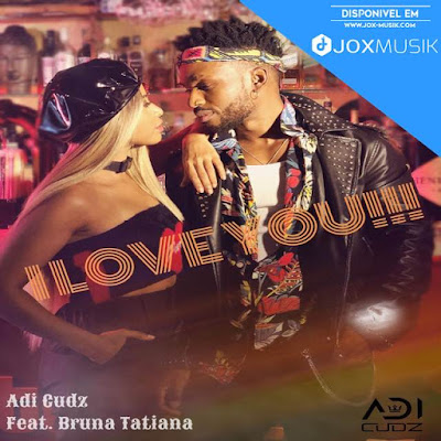 Adi Cudz feat Bruna Tatiana - I Love You