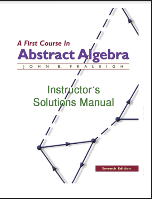 A First Course in Abstract Algebra by John B Fraleingh