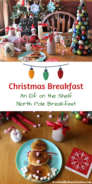 Christmas Breakfast - An Elf on the Shelf North Pole Breakfast to celebrate the Elf's Arrival #elfontheshelf #elfontheshelfideas