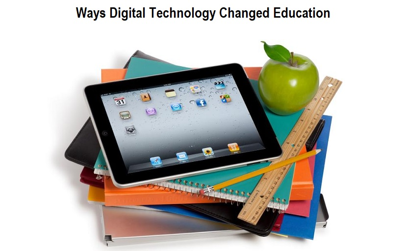 Ways Digital Technology Changed Education