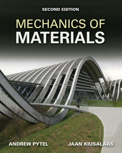 MECHANICS OF MATERIALS BY ANDREW PYTEL AND JAAN KIUSALAAS