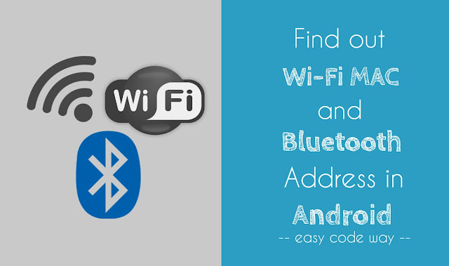 Find Wi-Fi MAC and Bluetooth address in Android