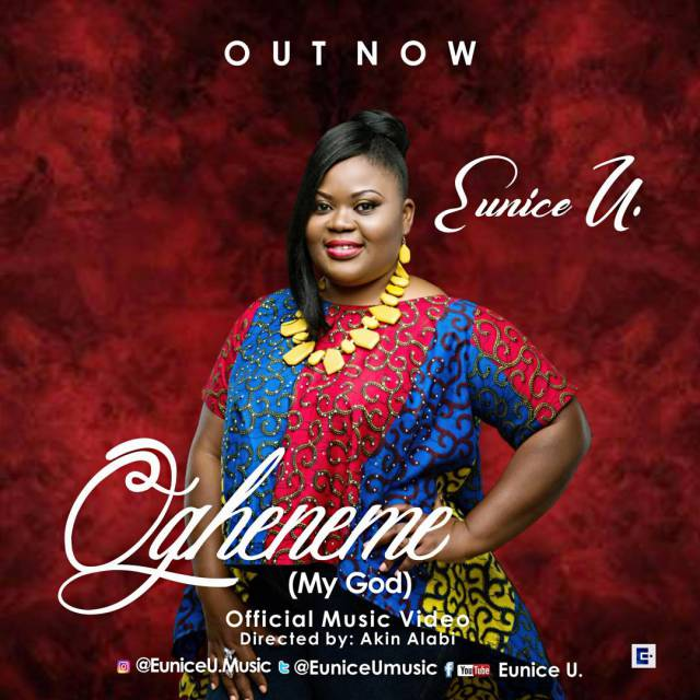 Video: Ogheneme [My God] - Eunice U