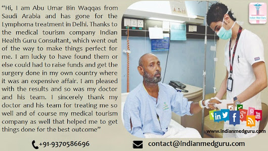 Lymphoma treatment in Delhi for a Saudi Patient proved him a blessing in disguise
