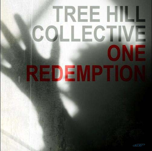 Tree Hill Collective - One Redemption 2012 English Christian Album