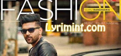 Fashion Lyrics – Guru Randhawa | Punjabi Song