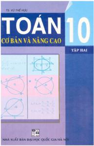 Toán Cơ Bản Và Nâng Cao 10 Tập 2 - Vũ Thế Hựu