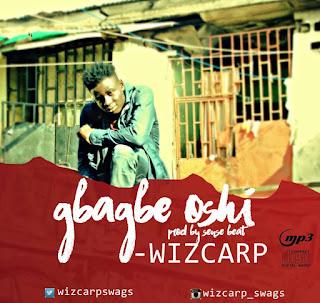 DOWNLOAD MP3: WizCarp - Gbagbe Oshi 1
