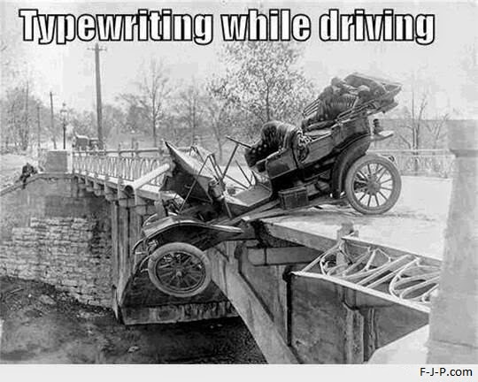 Funny Typewriting While Driving Fail Joke Picture