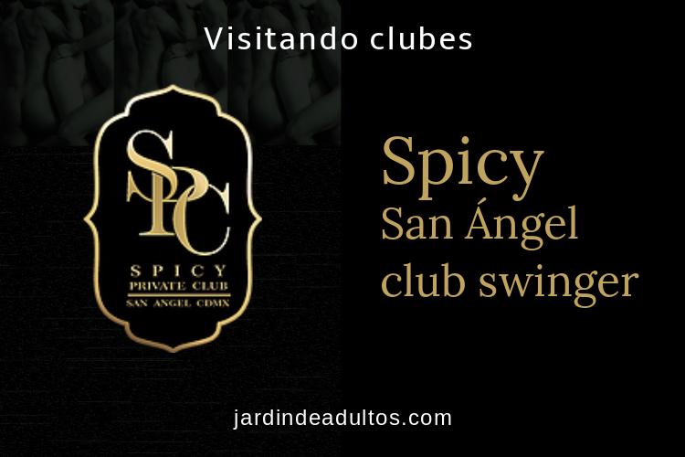 Spicy, San Angel Club swinger México