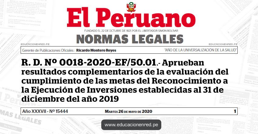 R. D. Nº 0018-2020-EF/50.01.- Aprueban resultados complementarios de la evaluación del cumplimiento de las metas del Reconocimiento a la Ejecución de Inversiones establecidas al 31 de diciembre del año 2019