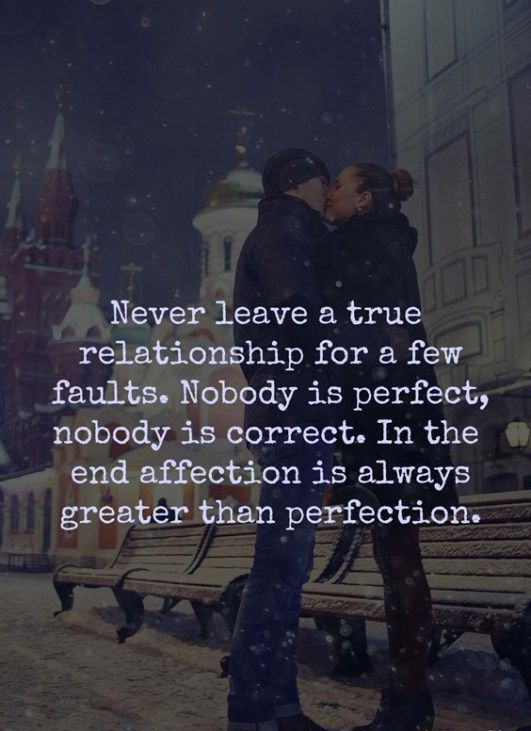 Never Leave A True Relationship for a few faults | Quotes
