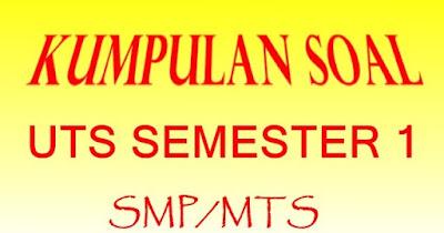Download Soal PTS Bahasa Indonesia Kelas 7 SMP/MTs Semester 1 (Ganjil) Berdasar Kurikulum 2013 Edisi Revisi 2017