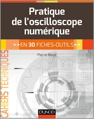 Télécharger Livre Gratuit La pratique de l'oscilloscope numérique, en 30 fiches-outils pdf