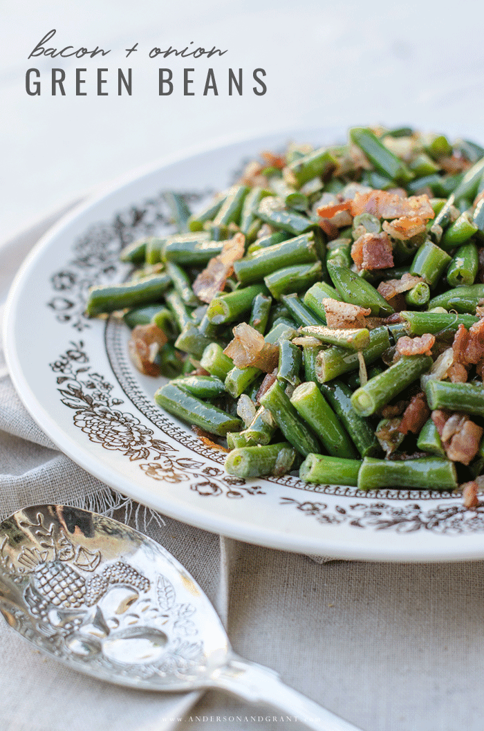 This year, add extra flavor to your Thanksgiving side dish of green beans with bacon and onions. #recipe #sidedishes #vegetables #andersonandgrant