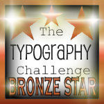 Third Place Typography Challenge!