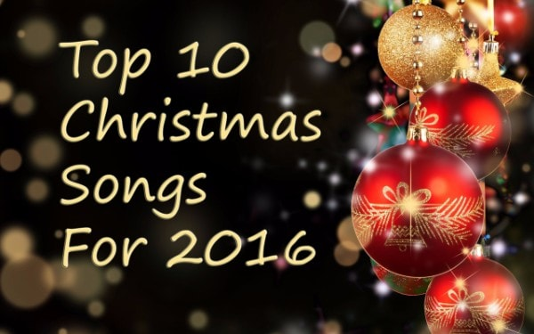 Top 10 Christmas Songs For 2017
