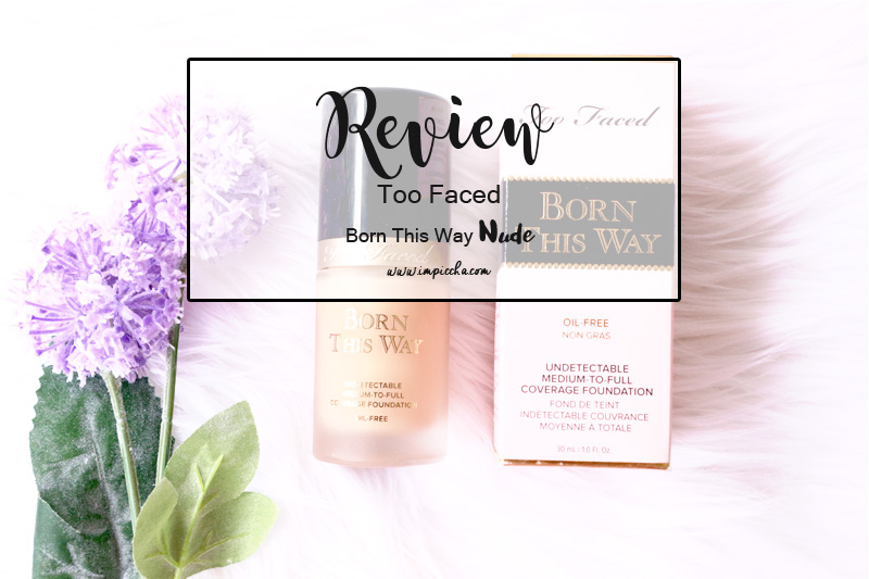 Review Too Faced Born This Way - Nude