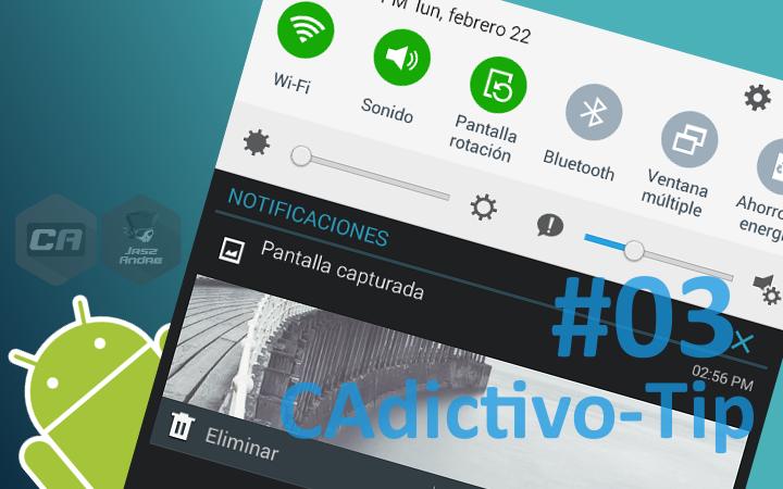 CAdictivo-Tip #03 : Tomar capturas de pantalla en Android