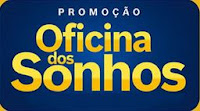 Promoção Oficina dos Sonhos promocaooficinadossonhos.com.br