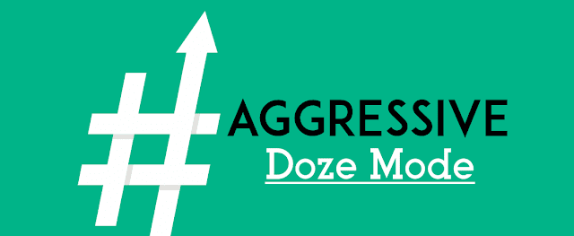 How to Enable Aggressive Doze Mode for Marshmallow