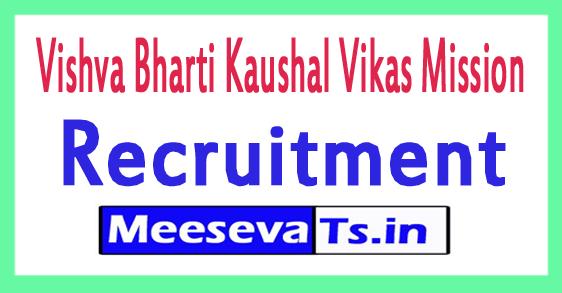 Vishva Bharti Kaushal Vikas Mission VBKVM Recruitment Notification 2017