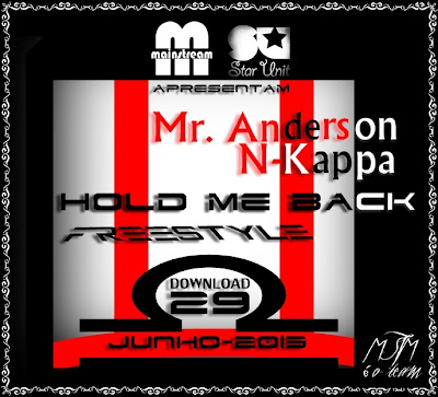 MR. ANDERSON & N-KAPPA - HOLD ME BACK [DOWNLOAD TRACK] #2013ÉNOSSO‏