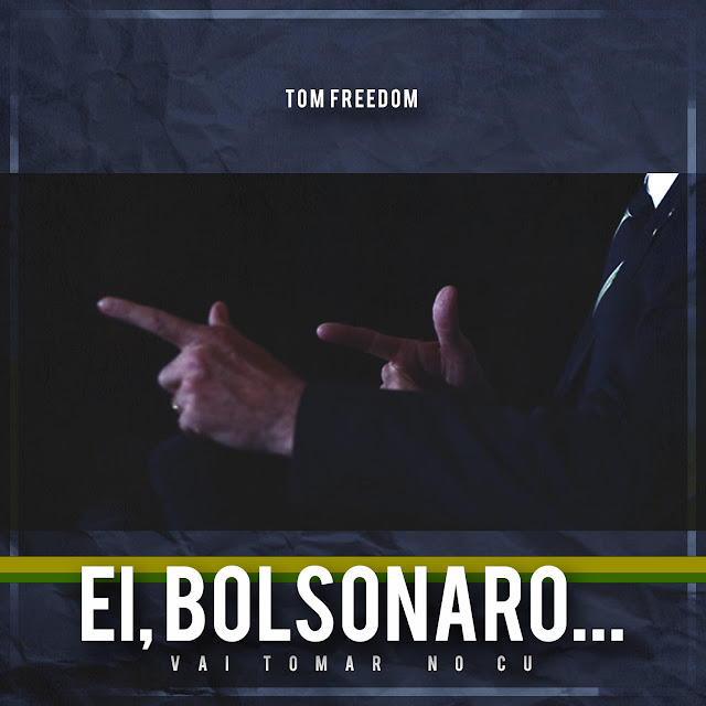 """Ei, Bolsonaro...."" é novo som do rapper Tom Freedom"