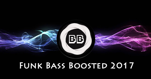 Funk Bass Boosted 2017