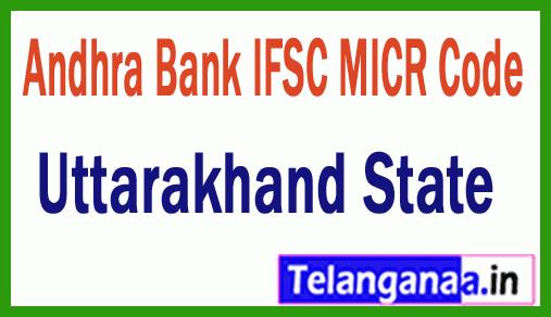 Andhra Bank IFSC MICR Code Uttarakhand State