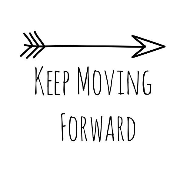 Inspirational Picture Quotes...: Keep Moving Forward