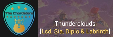 THUNDERCLOUDS Guitar Chords ACCURATE | Lsd, Sia, Diplo & Labrinth