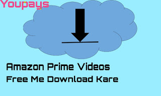 Amazon Prime Ki Videos Free download www.youpays.in