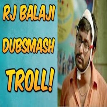 RJ BALAJI DUBSMASH TROLL!
